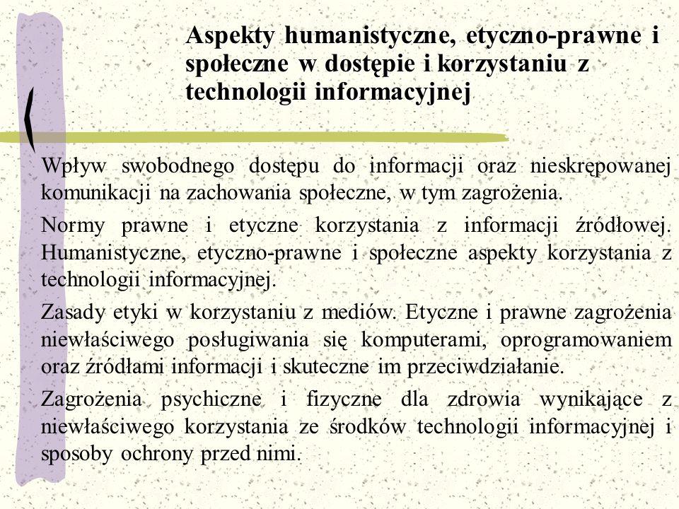 Aspekty humanistyczne, etyczno-prawne i społeczne w dostępie i korzystaniu z technologii informacyjnej