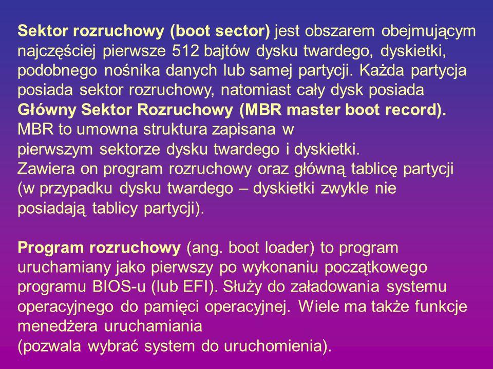 Sektor rozruchowy (boot sector) jest obszarem obejmującym