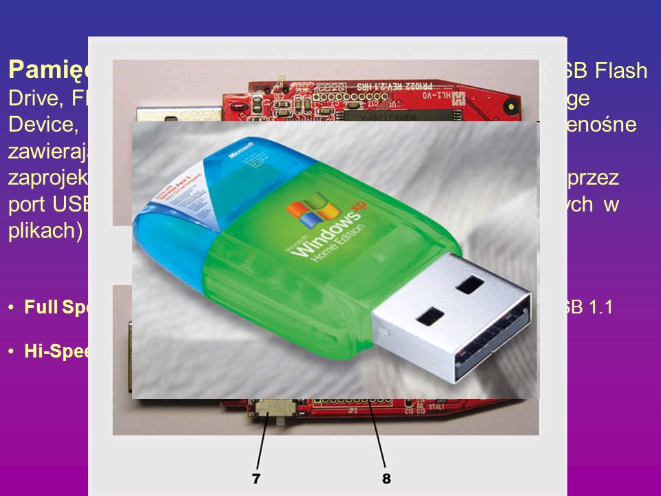 Pamięć USB (znana także pod nazwami: PenDrive, USB Flash