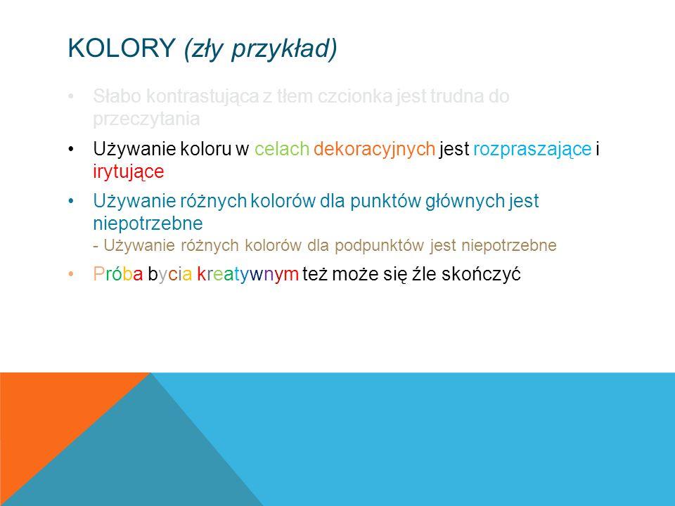 Kolory (zły przykład) Słabo kontrastująca z tłem czcionka jest trudna do przeczytania.