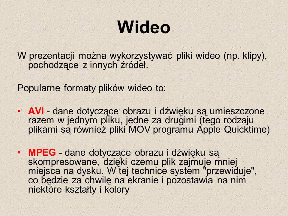 Wideo W prezentacji można wykorzystywać pliki wideo (np. klipy), pochodzące z innych źródeł. Popularne formaty plików wideo to: