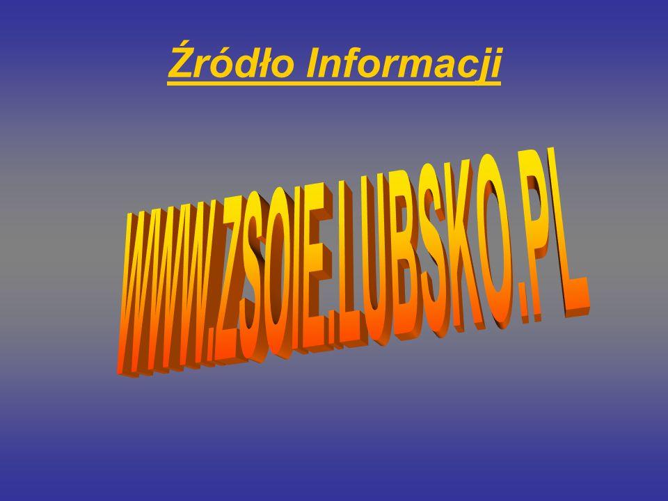 Źródło Informacji WWW.ZSOIE.LUBSKO.PL