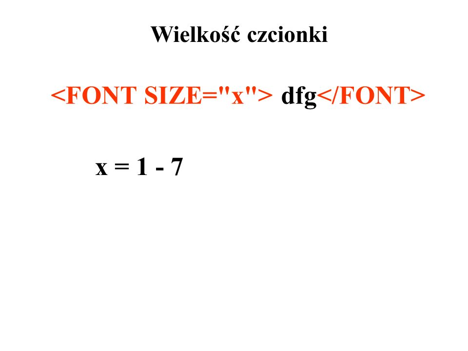 <FONT SIZE= x > dfg</FONT>