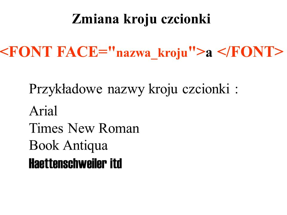 <FONT FACE= nazwa_kroju >a </FONT>
