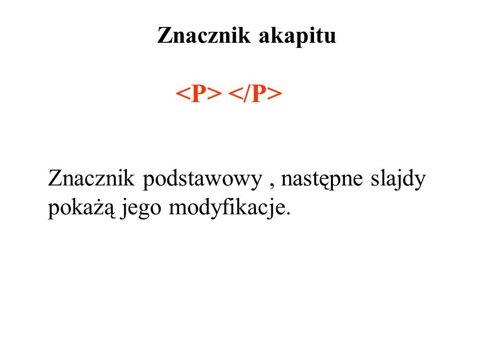 <P> </P> Znacznik akapitu