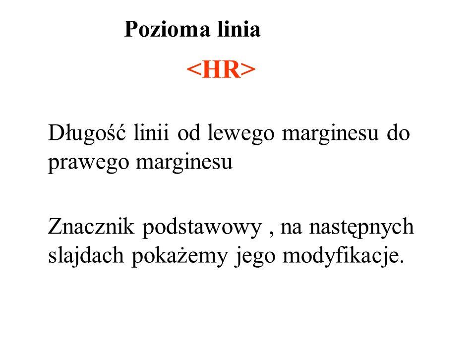 <HR> Pozioma linia Długość linii od lewego marginesu do