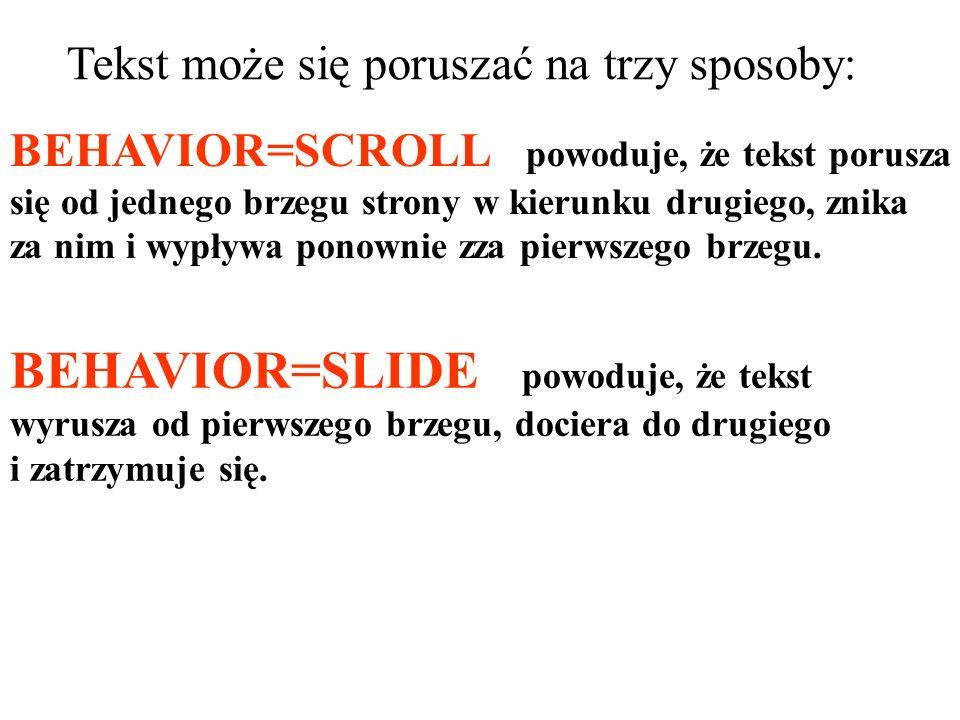 BEHAVIOR=SLIDE powoduje, że tekst