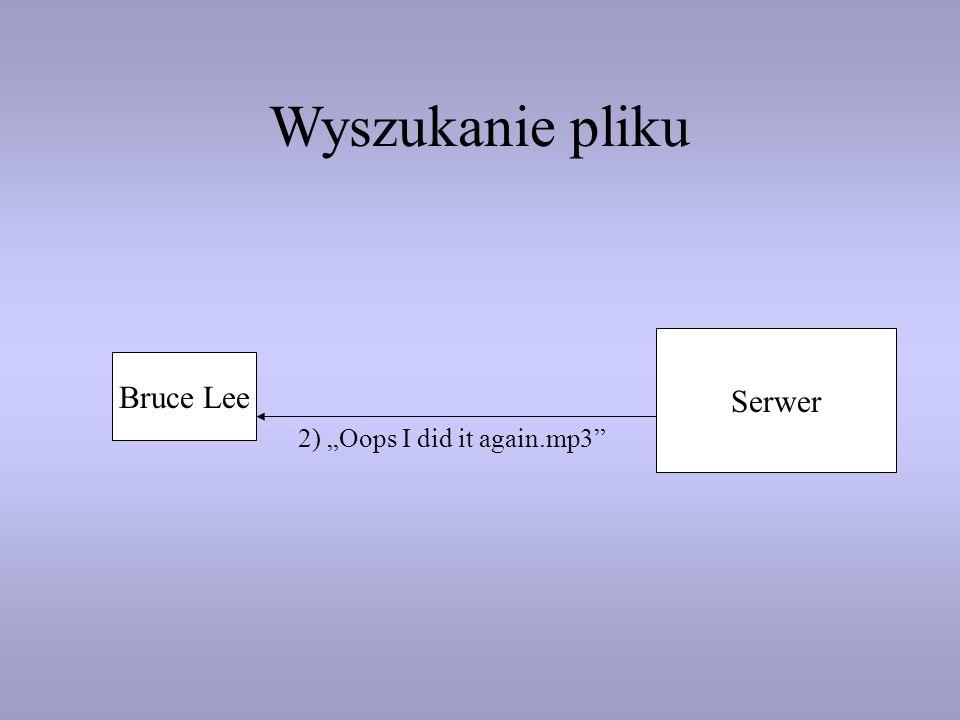 """Wyszukanie pliku Serwer Bruce Lee 2) """"Oops I did it again.mp3"""