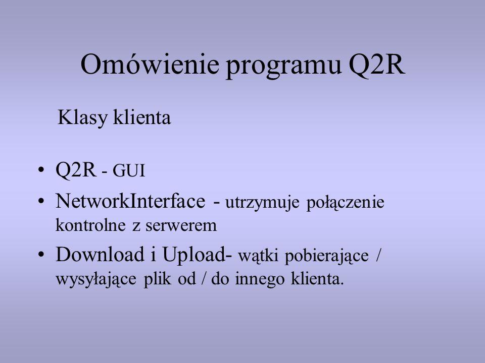 Omówienie programu Q2R Klasy klienta Q2R - GUI
