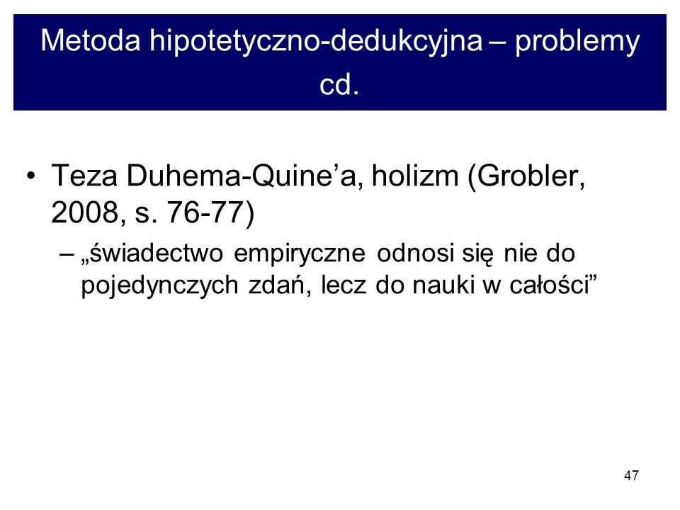Metoda hipotetyczno-dedukcyjna – problemy cd.
