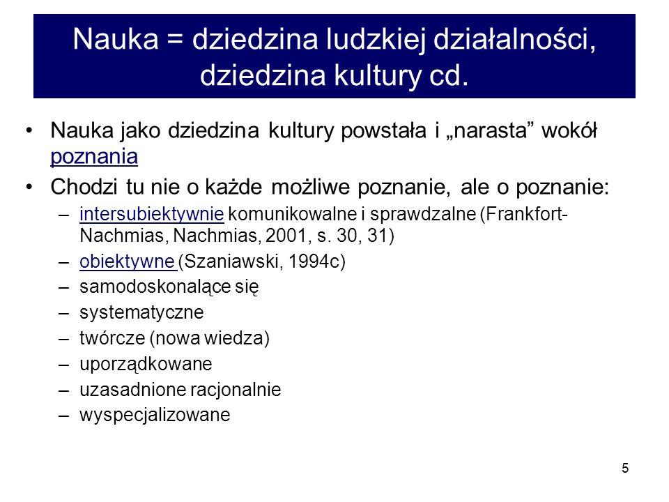 Nauka = dziedzina ludzkiej działalności, dziedzina kultury cd.