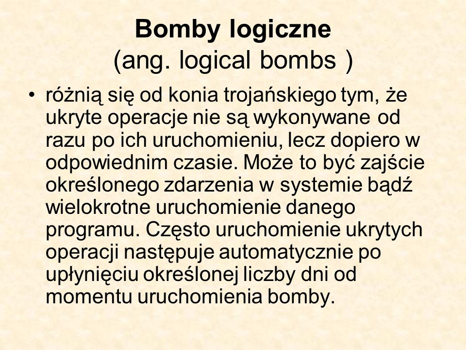 Bomby logiczne (ang. logical bombs )