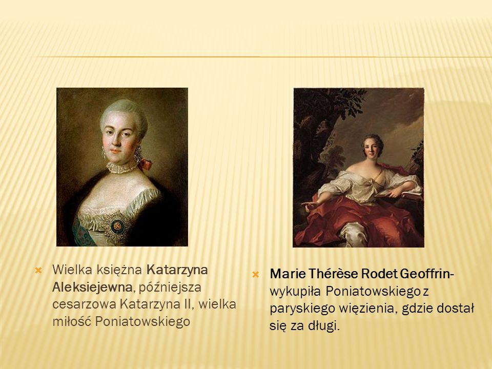 Wielka księżna Katarzyna Aleksiejewna, późniejsza cesarzowa Katarzyna II, wielka miłość Poniatowskiego