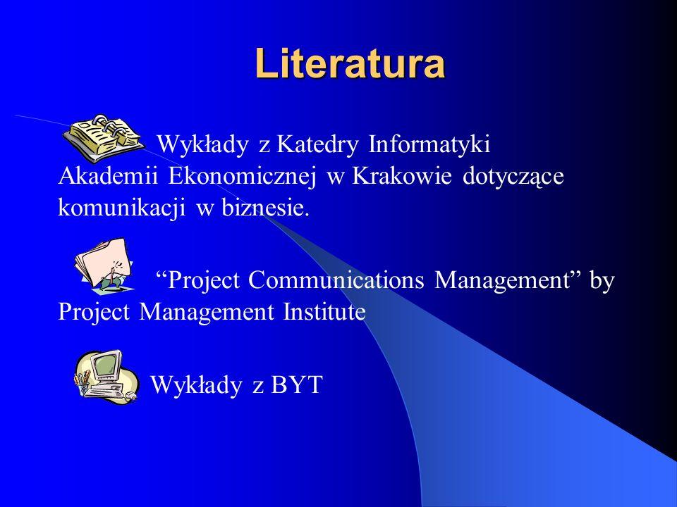Literatura Wykłady z Katedry Informatyki Akademii Ekonomicznej w Krakowie dotyczące komunikacji w biznesie.