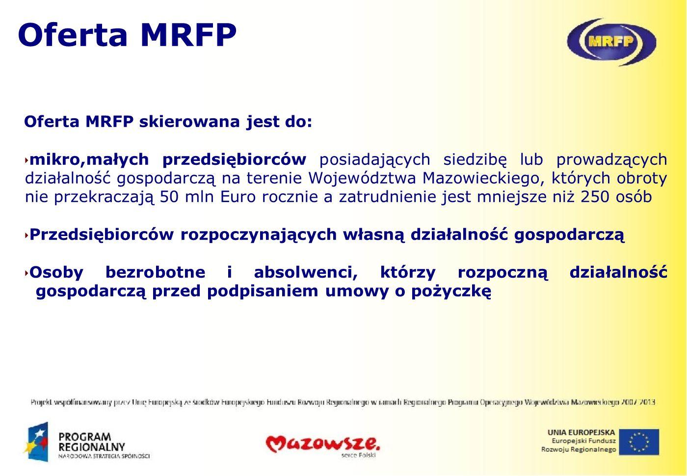 Oferta MRFP Oferta MRFP skierowana jest do: