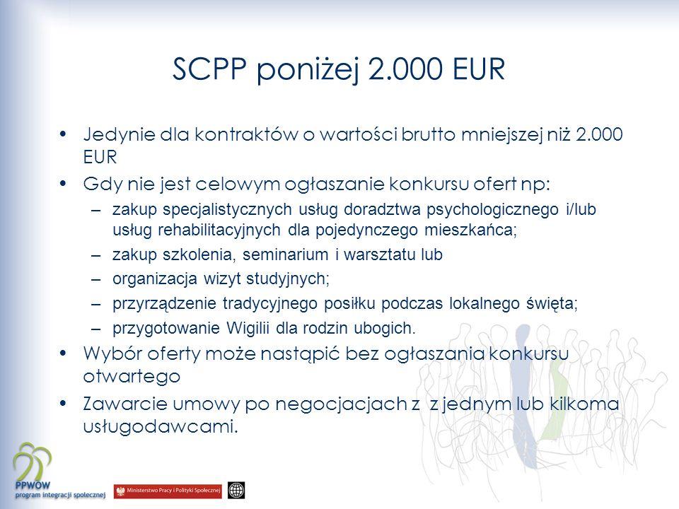 SCPP poniżej 2.000 EUR Jedynie dla kontraktów o wartości brutto mniejszej niż 2.000 EUR. Gdy nie jest celowym ogłaszanie konkursu ofert np: