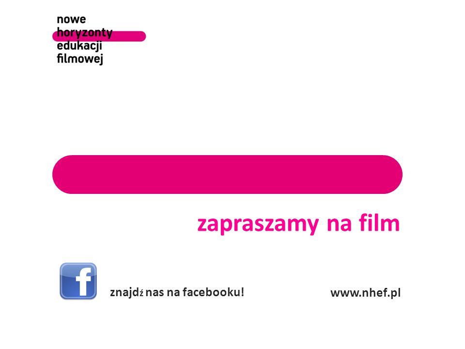 zapraszamy na film www.nhef.pl znajdź nas na facebooku! 8