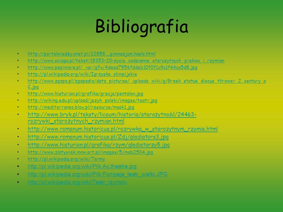 Bibliografia http://portalwiedzy.onet.pl/22858,,,,gimnazjum,haslo.html.