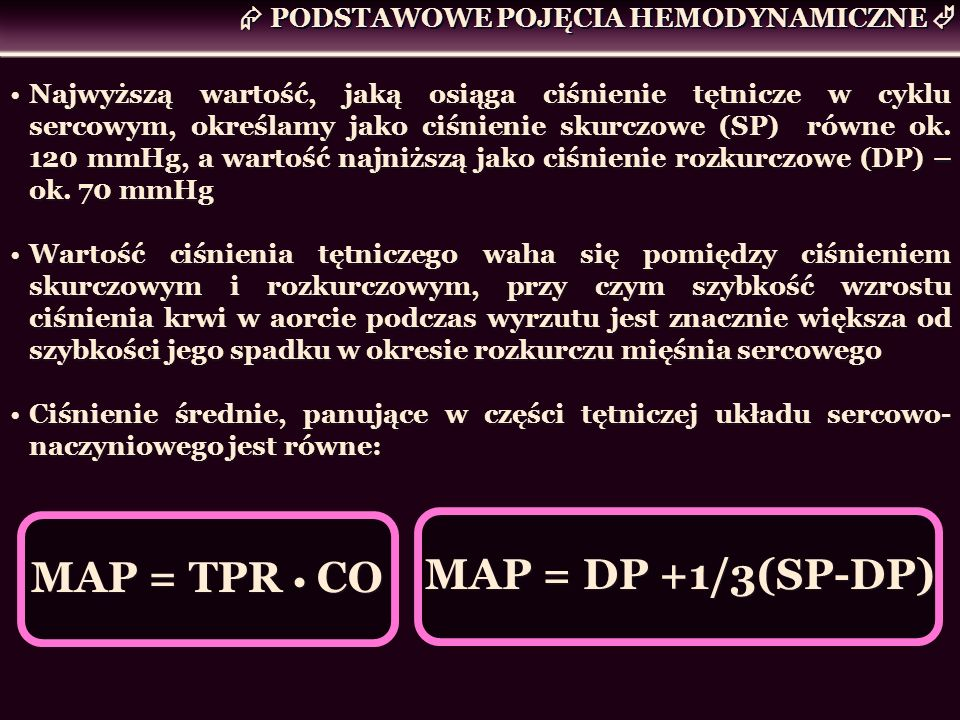 MAP = DP +1/3(SP-DP) MAP = TPR • CO