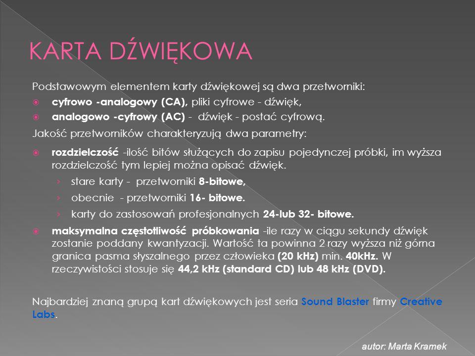 KARTA DŹWIĘKOWA Podstawowym elementem karty dźwiękowej są dwa przetworniki: cyfrowo -analogowy (CA), pliki cyfrowe - dźwięk,