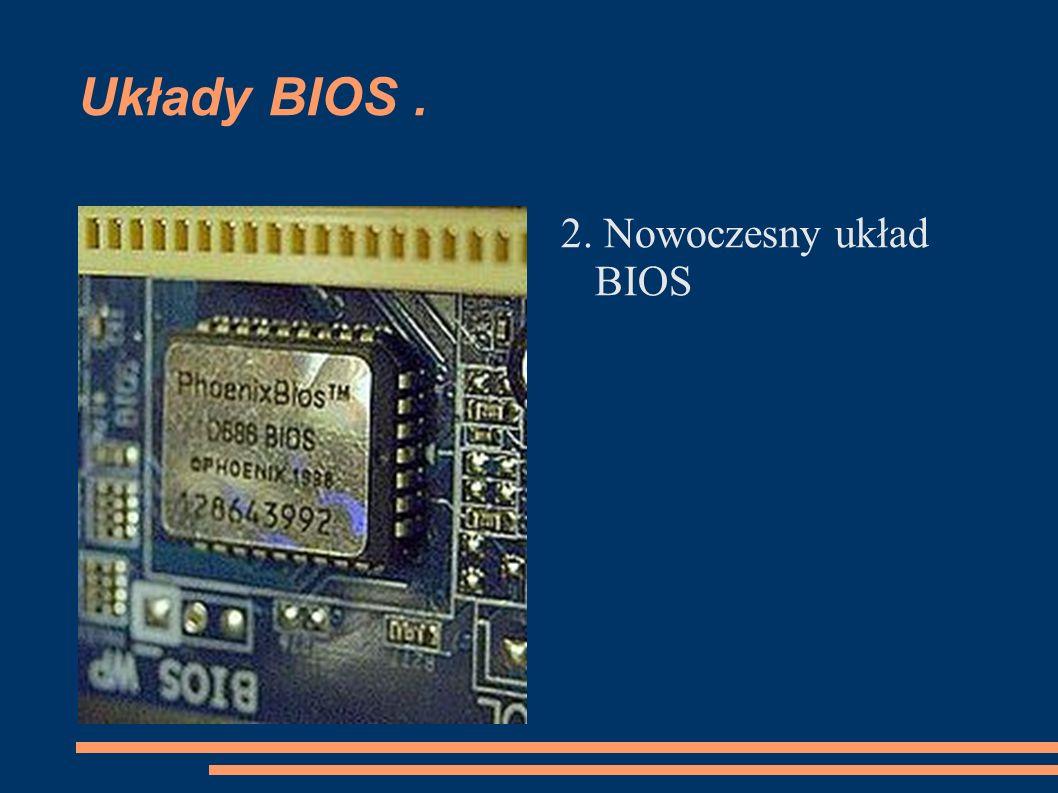 Układy BIOS . 2. Nowoczesny układ BIOS