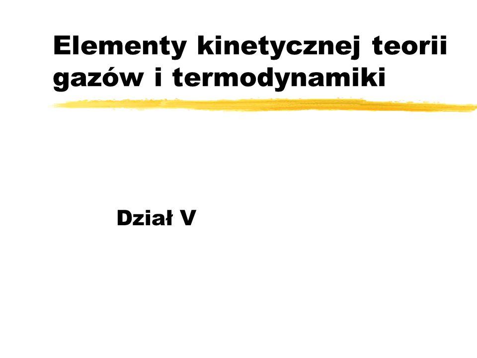 Elementy kinetycznej teorii gazów i termodynamiki
