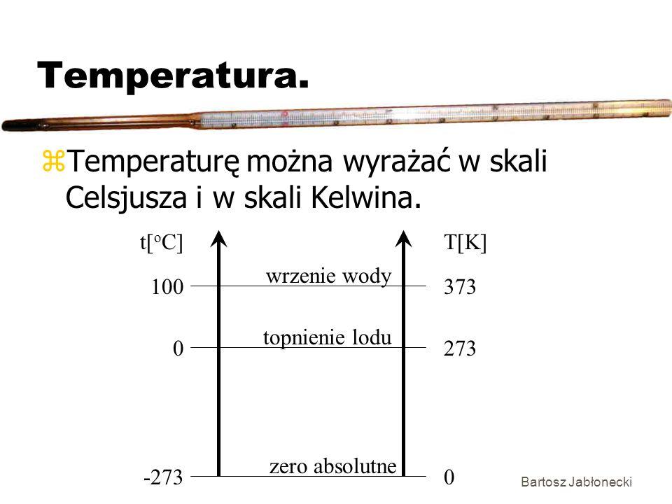 Temperatura. Temperaturę można wyrażać w skali Celsjusza i w skali Kelwina. 100. -273. 373. 273.