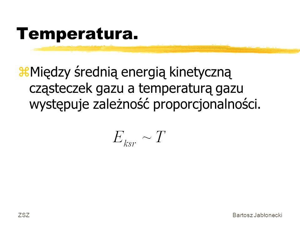 Temperatura. Między średnią energią kinetyczną cząsteczek gazu a temperaturą gazu występuje zależność proporcjonalności.