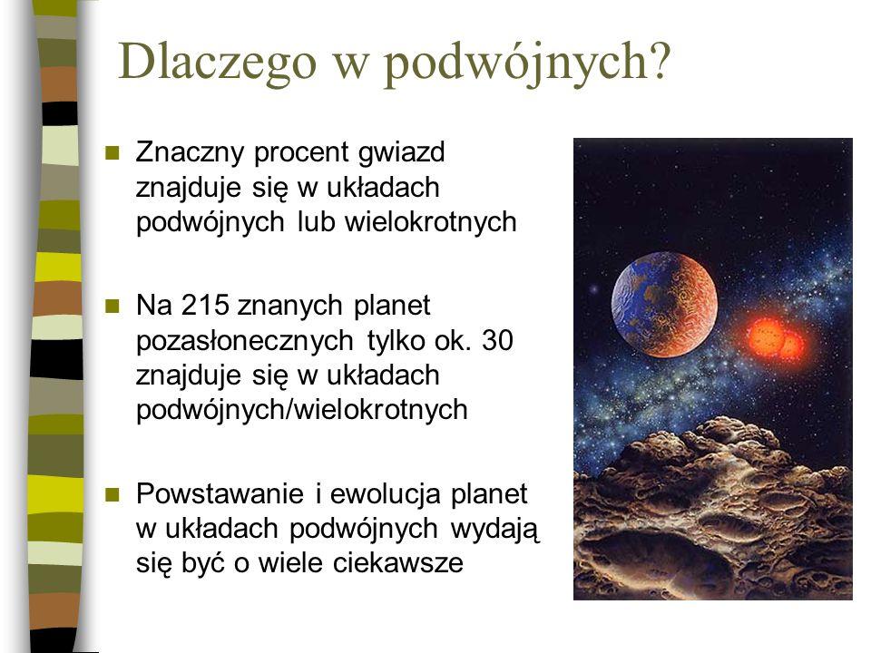 Dlaczego w podwójnych Znaczny procent gwiazd znajduje się w układach podwójnych lub wielokrotnych.