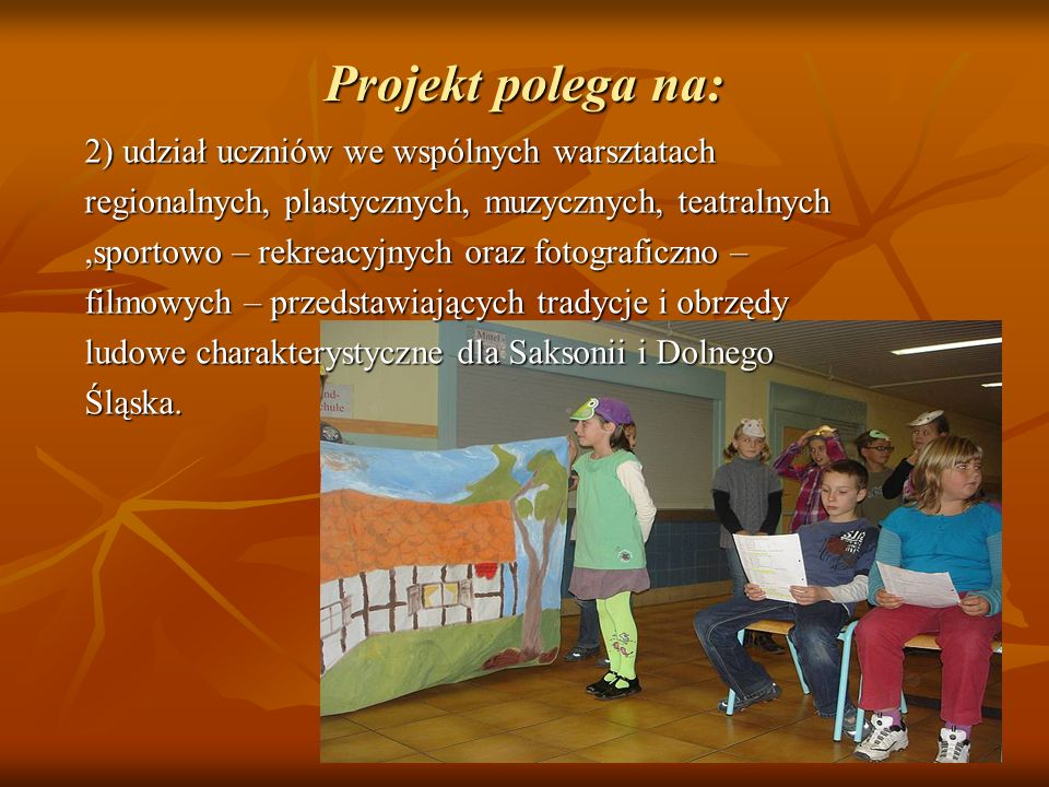 Projekt polega na: 2) udział uczniów we wspólnych warsztatach