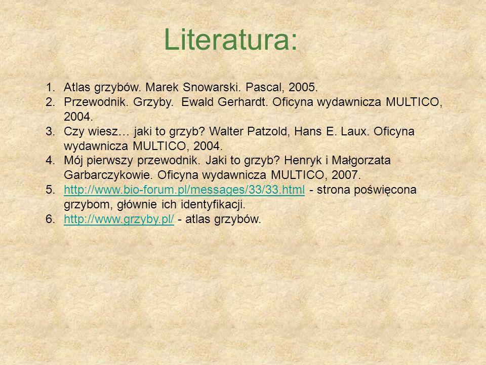 Literatura: Atlas grzybów. Marek Snowarski. Pascal, 2005.