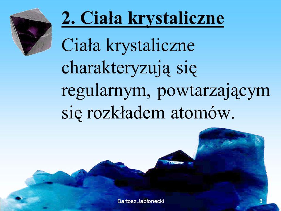 2. Ciała krystaliczne Ciała krystaliczne charakteryzują się regularnym, powtarzającym się rozkładem atomów.