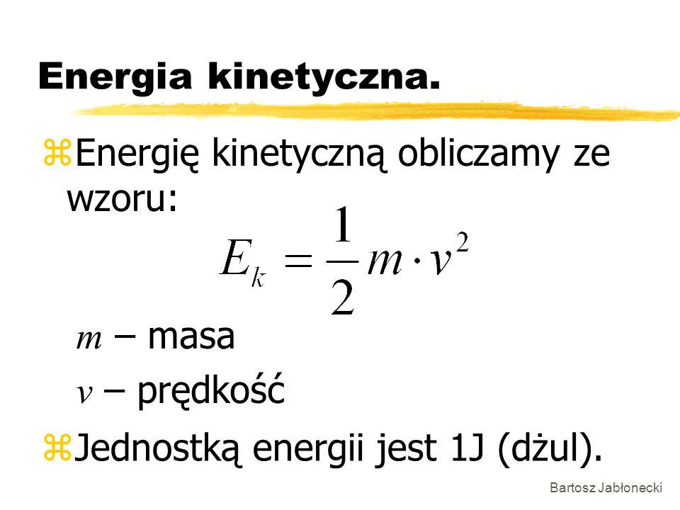 Energię kinetyczną obliczamy ze wzoru: