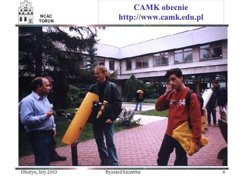 CAMK obecnie http://www.camk.edu.pl
