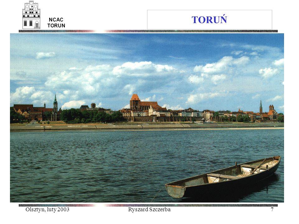TORUŃ NCAC TORUN Olsztyn, luty 2003 Ryszard Szczerba