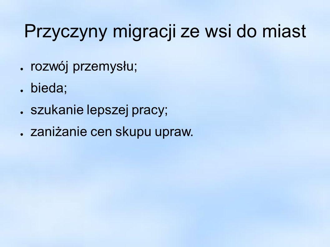 Przyczyny migracji ze wsi do miast