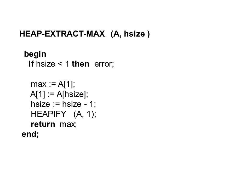 HEAP-EXTRACT-MAX (A, hsize )