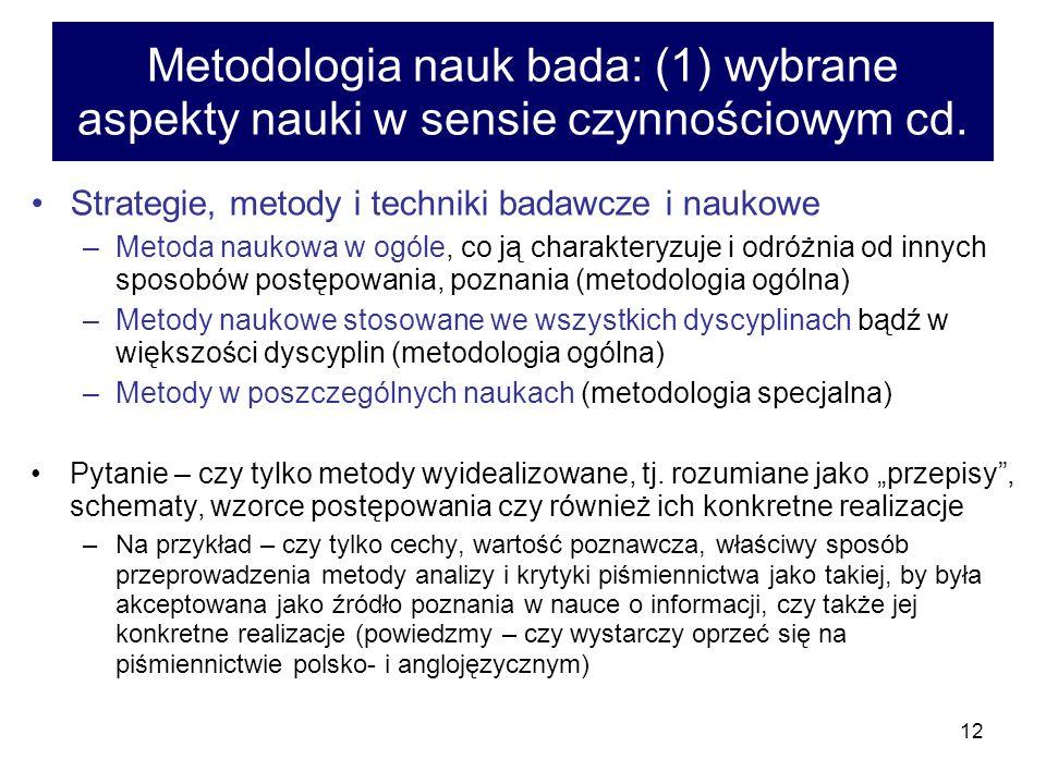 Metodologia nauk bada: (1) wybrane aspekty nauki w sensie czynnościowym cd.