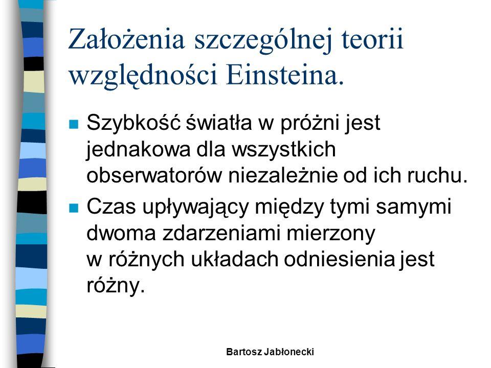 Założenia szczególnej teorii względności Einsteina.