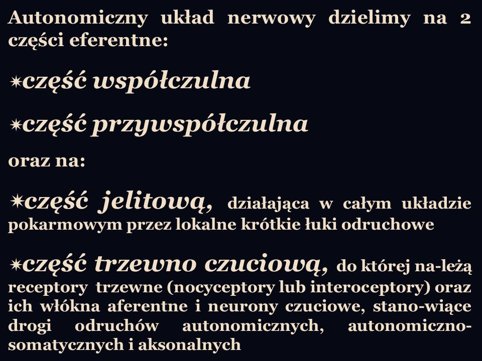 Autonomiczny układ nerwowy dzielimy na 2 części eferentne: