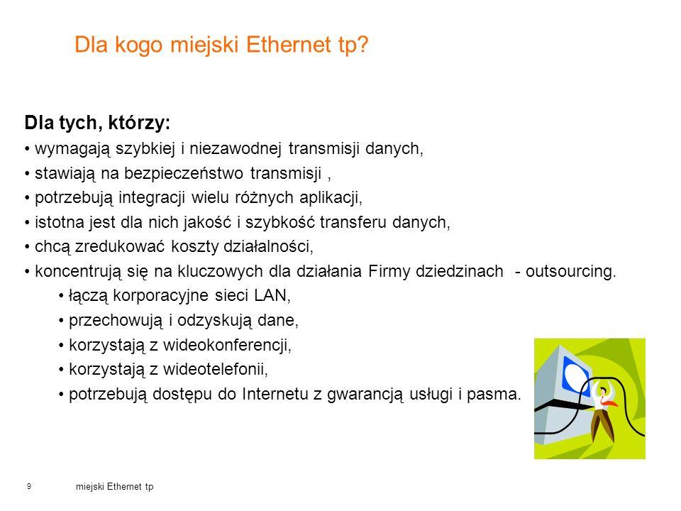 Dla kogo miejski Ethernet tp