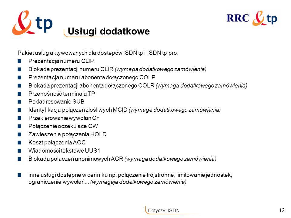 Usługi dodatkowePakiet usług aktywowanych dla dostępów ISDN tp i ISDN tp pro: Prezentacja numeru CLIP.