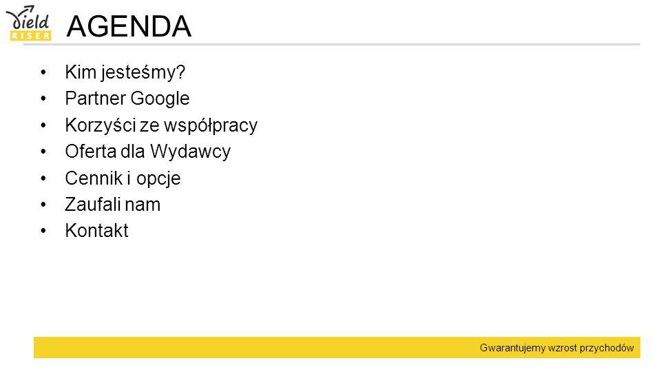AGENDA Kim jesteśmy Partner Google Korzyści ze współpracy