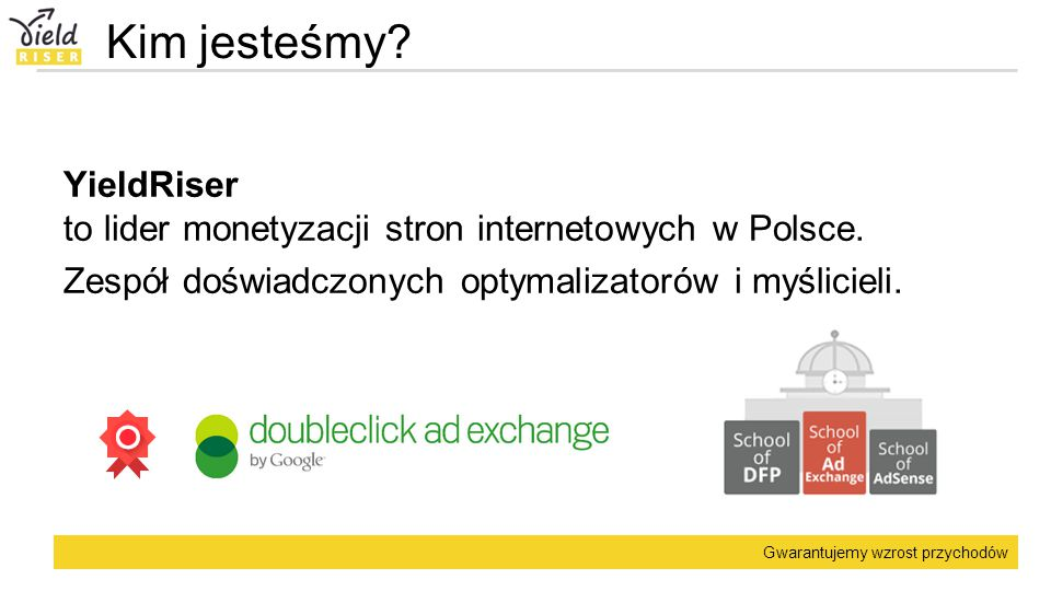 Kim jesteśmy. YieldRiser to lider monetyzacji stron internetowych w Polsce.