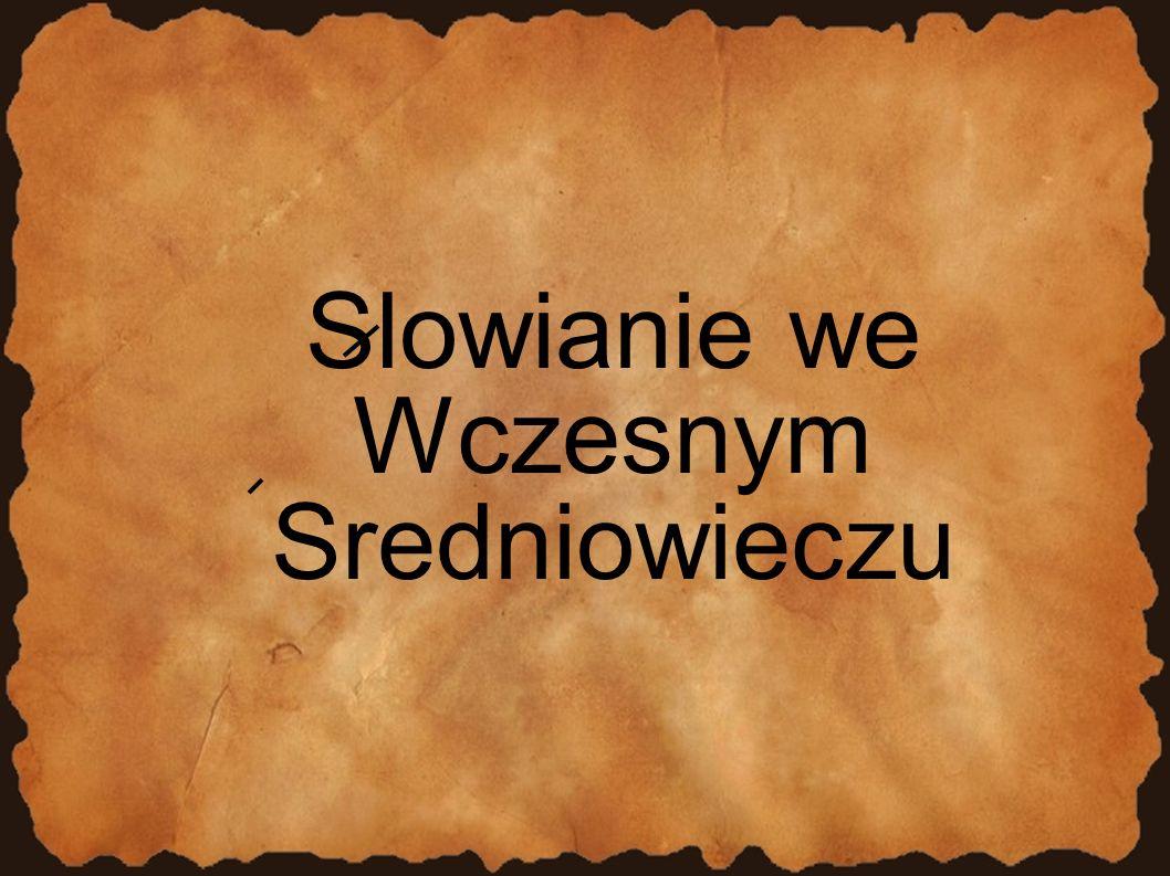 Slowianie we Wczesnym Sredniowieczu