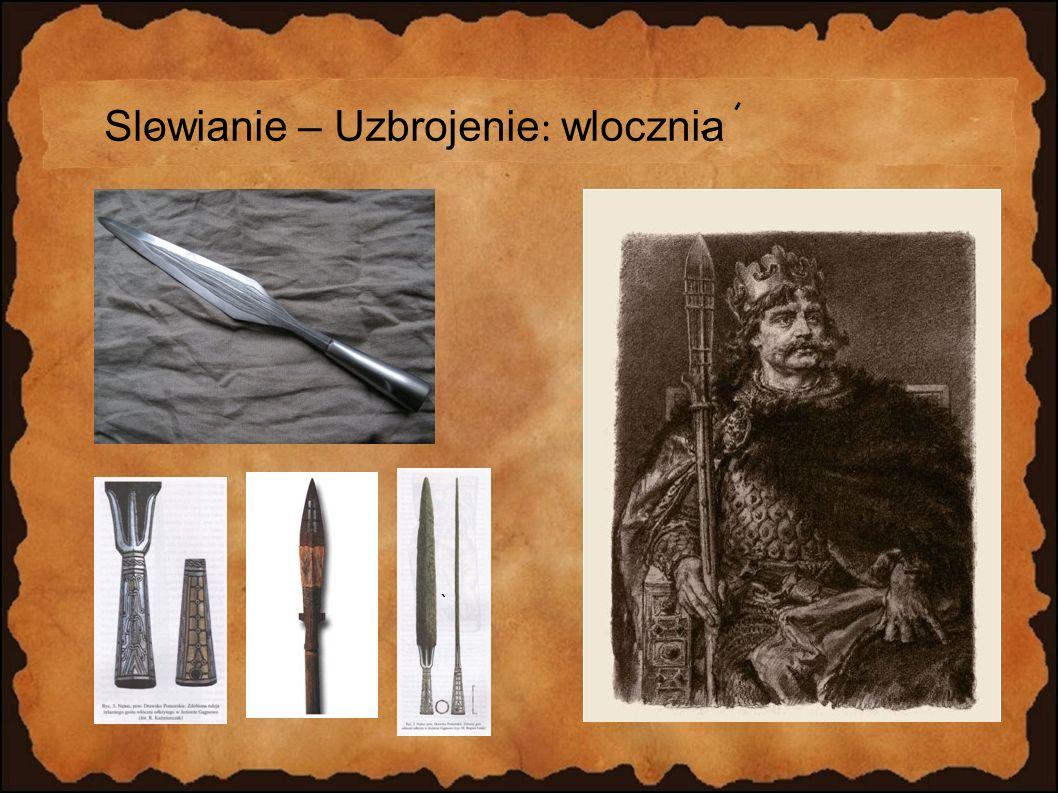 Slowianie – Uzbrojenie: wlocznia