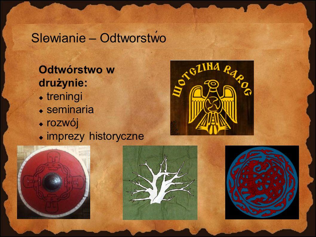Slowianie – Odtworstwo