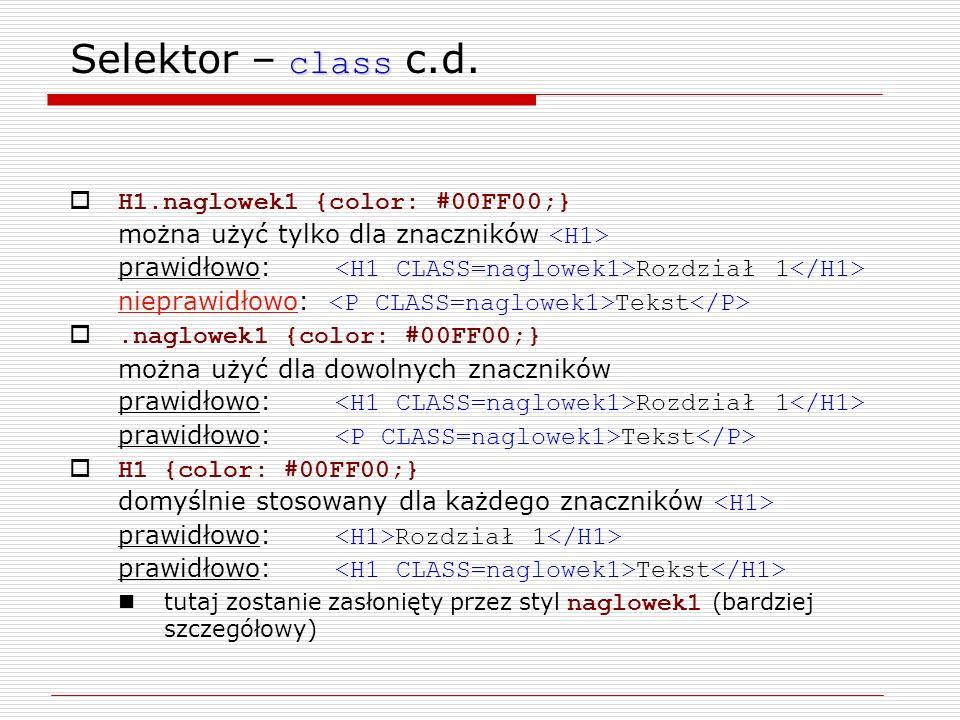 Selektor – class c.d. H1.naglowek1 {color: #00FF00;}