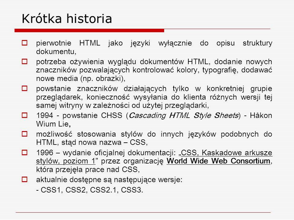 Krótka historia pierwotnie HTML jako języki wyłącznie do opisu struktury dokumentu,