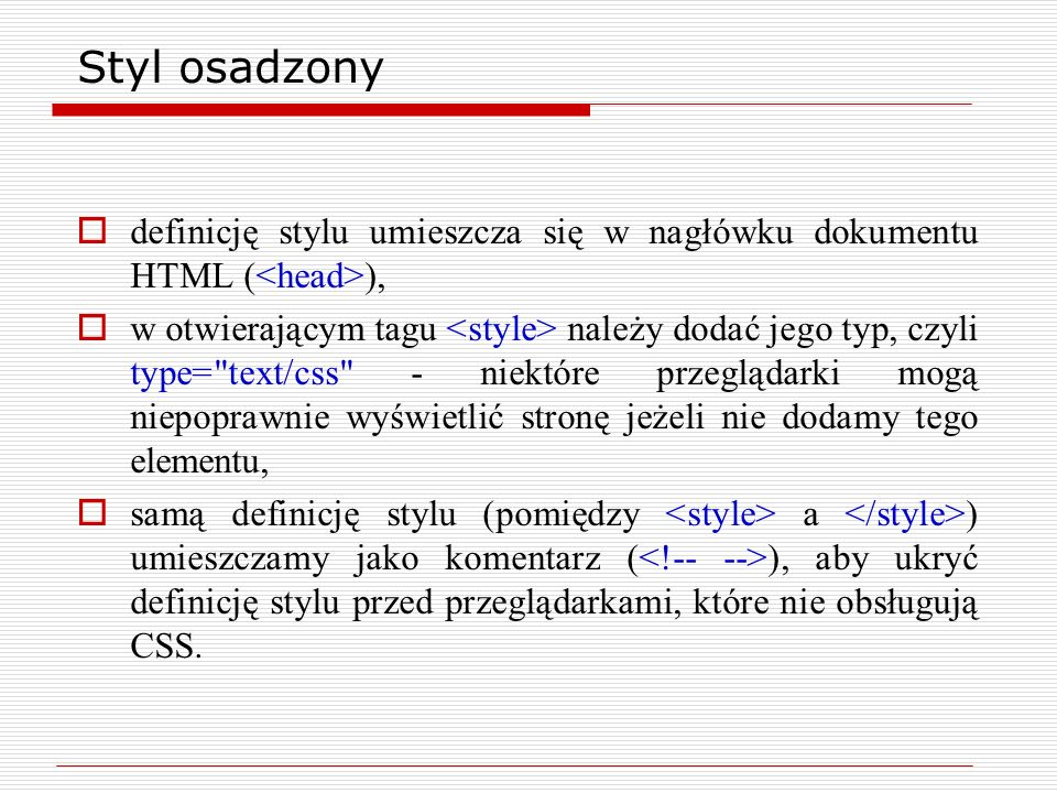 Styl osadzony definicję stylu umieszcza się w nagłówku dokumentu HTML (<head>),